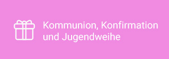 Kommunion Konfirmation Jugendweihe